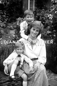 Diana, Our Mother: Her Life and Legacy