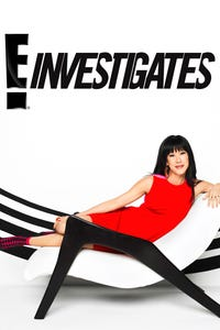 E! Investigates