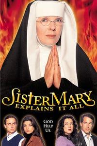 Sister Mary Explains It All as Sister Mary Ignatius