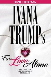 Ivana Trump's 'For Love Alone' as Adam Graham