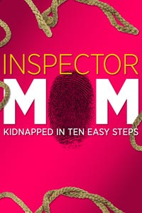 Inspector Mom: Kidnapped in 10 Easy Steps as Maddie Monroe