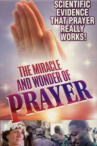 The Miracle and Wonder of Prayer