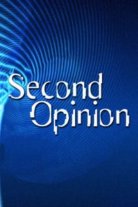 Second Opinion: Taking Charge of Your Health Care