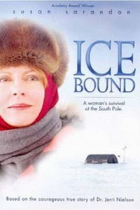 Ice Bound: A Woman's Survival at the South Pole as Dr. Jerri Nielsen