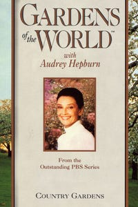 Gardens of the World with Audrey Hepburn: Country Gardens as Host