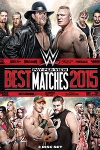 WWE: Best Pay-Per-View Matches 2015