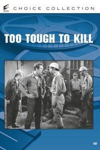 Too Tough to Kill as John O'Hara