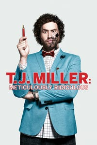 T.J. Miller Meticulously Ridiculous
