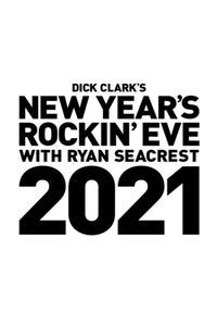 Dick Clark's New Year's Rockin' Eve with Ryan Seacrest 2021