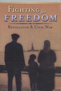 Fighting for Freedom: Revolution & Civil War