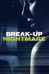 Break-Up Nightmare