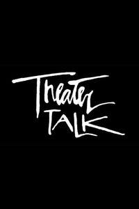 Theater Talk