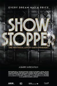 Show Stopper: The Theatrical Life of Garth Drabinsky