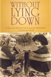 Without Lying Down: Frances Marion and the Power of Women in Hollywood as Frances Marion