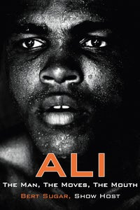 Ali: The Man, the Moves, the Mouth