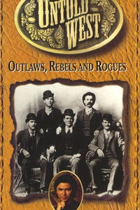 The Untold West: Outlaws, Rebels and Rogues as Narrator