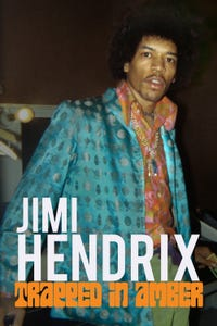 Jimi Hendrix: Trapped in Amber