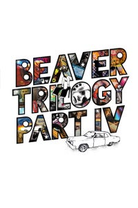 Beaver Trilogy Part IV