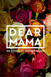 Dear Mama: An Event to Honor Moms