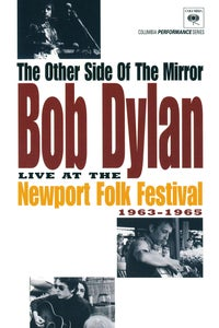The Other Side of the Mirror - Bob Dylan at the Newport Folk Festival