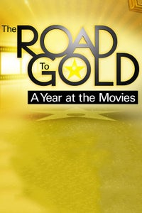 The Road to Gold: A Year at the Movies