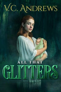V.C. Andrews' All That Glitters as Gladys