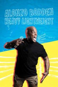 Alonzo Bodden: Heavy Lightweight