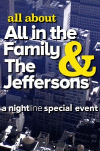 'Nightline' Presents All About 'All in the Family' and 'The Jeffersons'
