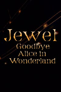 Jewel Goodbye Alice in Wonderland