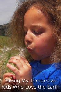 Saving My Tomorrow: Kids Who Love the Earth