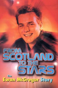 From Scotland to the Stars: The Ewan McGregor Story