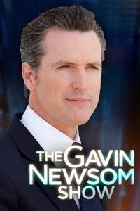 The Gavin Newsom Show