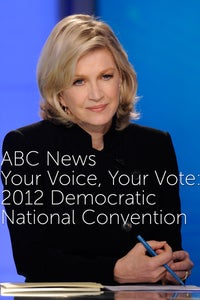 ABC News Your Voice, Your Vote: 2012 Democratic National Convention