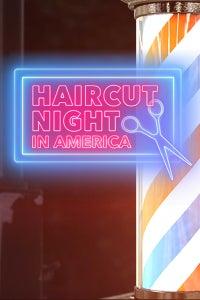 Haircut Night In America