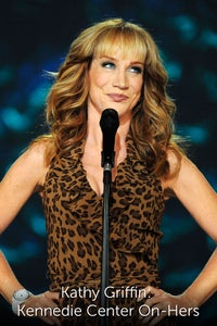 Kathy Griffin: Kennedie Center On-Hers
