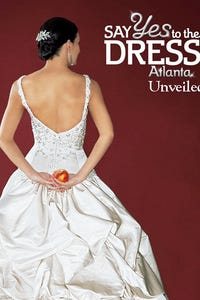 Say Yes to the Dress: Atlanta: Unveiled