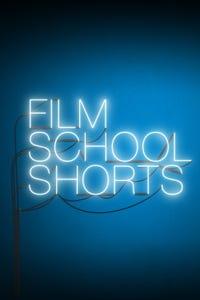 Film School Shorts