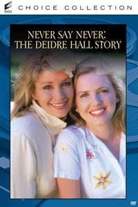 Never Say Never: The Deidre Hall Story as Herself