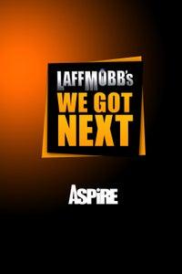 Laff Mobb's We Got Next