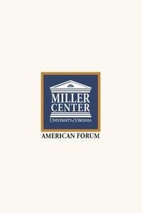 Miller Center Forum