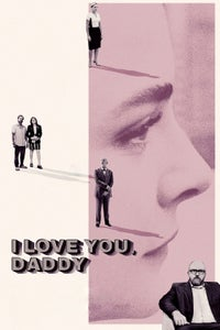 I Love You, Daddy as Glen Topher