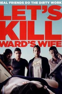 Let's Kill Ward's Wife as Ward