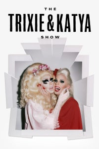 The Trixie & Katya Show as Herself - Comedienne/Actress/Writer/Performer/Full-Blown Wom