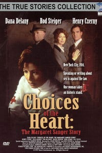 Choices of the Heart: The Margaret Sanger Story as Margaret Sanger