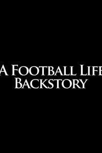 A Football Life: Backstory