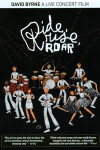 Ride, Rise, Roar: David Byrne - A Live Concert Film