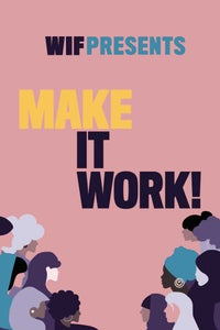 Women in Film Presents: Make it Work!