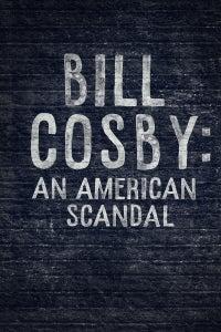 Bill Cosby: An American Scandal