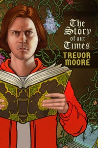 Trevor Moore: Story of Our Times
