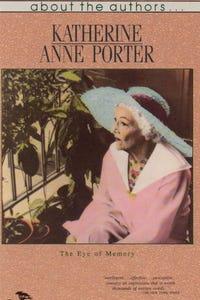 Katherine Anne Porter: The Eye of Memory as Host